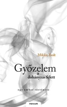 Mikl�s Zsolt - GY�ZELEM A DOH�NYZ�S FELETT - EGY EMBER T�RT�NETE