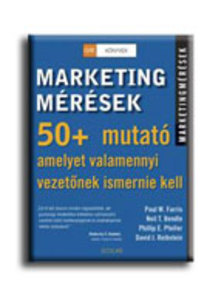 Paul W. Farris - Neil T. Bendle - Philip E. Pfeifer - David J. Reibstein - MARKETINGM�R�SEK - GFK K�NYVEK -