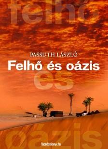 PASSUTH L�SZL� - Felh� �s o�zis [eK�nyv: epub, mobi]