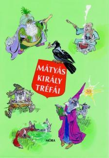 Sz�p Erno - M�ty�s kir�ly tr�f�i (10. kiad�s)