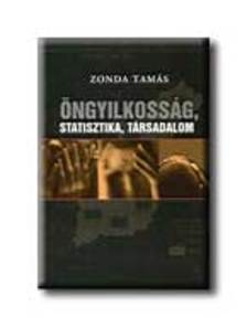 Zonda Tamás - Öngyilkosság, statisztika, társadalom