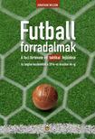 Jonathan Wilson - Futballforradalmak - A foci t�rt�nete �s taktikai fejl�d�se az angliai kezdetekt�l a 2014-es braz�liai vb-ig