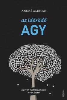 André Aleman - Az idősödő agy - Hogyan változik agyunk ötven felett? [eKönyv: epub, mobi]