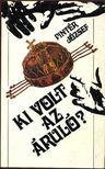 Pint�r J�zsef - Ki volt az �rul�? [antikv�r]
