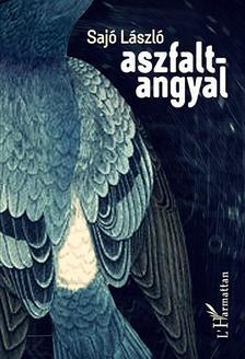SAJÓ LÁSZLÓ - Aszfaltangyal - ÜKH 2016