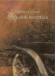 Mih�lyi Czobor - Angyalok rozett�ja - Kihagy�sos k�rs�ta huszonn�gy k�pben