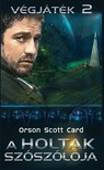 Orson Scott Card - A holtak szószólója - Végjáték 2 [eKönyv: epub,  mobi]