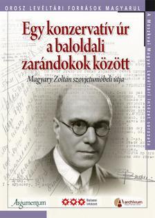 - Egy konzervatív úr a baloldali zarándokok között - Magyary Zoltán szovjetunióbeli útja
