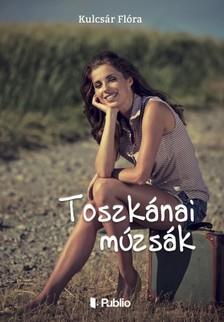 Flóra Kulcsár - Toszkánai múzsák [eKönyv: epub, mobi]