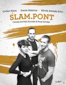 Csider Zoltán, Győrfi Kata, Simon Márton, Kövér András Kövi Pion István, - Slam.Pont2 [eKönyv: epub, mobi]
