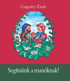 Ungv�ry Zsolt - SEG�TS�NK A MAN�KNAK! - (HANGJ�T�K)  CD