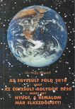 Urr Nagy Kálmán - Az Egyesült Föld 2010 vafy az Egyesült Bolygók 2020 - Miért ne? Nyugi a rémálom már elkezdődött! V. rész [antikvár]