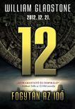 GLADSTONE, WILLIAM - 12 - 2012. 12. 21. FOGYTÁN AZ IDŐ