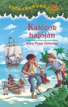 Mary Pope Osborne - KAL�ZOK HAJ�J�N - CSODAKUNYH� 4.