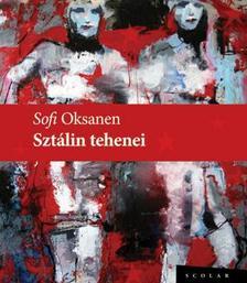 Sofi Oksanen - Szt�lin tehenei