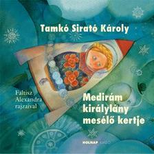 Tamk� Sirat� K�roly - Medir�m kir�lyl�ny mes�l� kertje