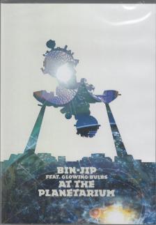 - BIN-JIP FEAT.GLOWING BULBS AT THE PLANETARIUM DVD
