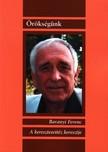 Baranyi Ferenc - A KERESZTESVITÉZ KERESZTJE - ÖRÖKSÉGÜNK