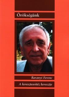 Baranyi Ferenc - A KERESZTESVIT�Z KERESZTJE - �R�KS�G�NK