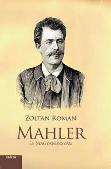 ROMAN, ZOLTAN - Mahler és Magyarország