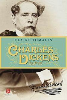 Claire TOMALIN - Charles Dickens �lete