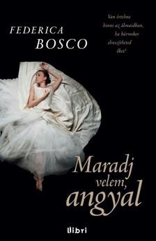 Federica Bosco - Maradj velem, angyal [eK�nyv: epub, mobi]