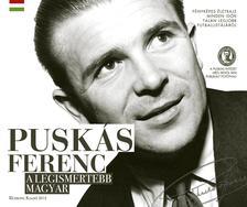 Pusk�s Int�zet - Pusk�s Ferenc, a legismertebb magyar