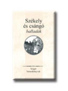 Ferencz Győző válogatta - SZÉKELY ÉS CSÁNGÓ BALLADÁK
