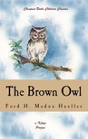 F. Madox Brown Ford H. Madox Hueffer, - The Brown Owl [eKönyv: epub,  mobi]