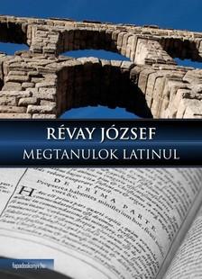 R�VAY J�ZSEF - Megtanulok latinul [eK�nyv: epub, mobi]
