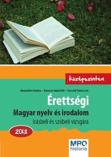 ALEXANDROV ANDREA - BOROSNÉ JAKAB EDIT - - Érettségi - Magyar nyelv és irodalom 2013.Középszinten