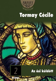 TORMAY CÉCILE - Az ősi küldött [eKönyv: epub, mobi]