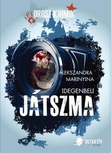 Alekszandra Marinyina - Idegenbeli j�tszma