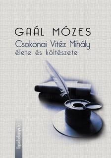 GA�L M�ZES - Csokonai Vit�z Mih�ly �lete �s k�lt�szete [eK�nyv: epub, mobi]