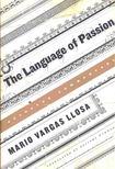 Mario VARGAS LLOSA - The Language of Passion [antikvár]