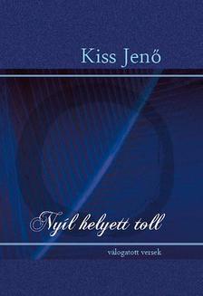Kiss Jenő - Nyíl helyett toll
