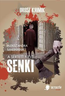 Alekszandra Marinyina - A s�rtett neve - SENKI