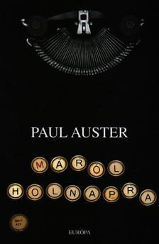 Auster, Paul - MÁRÓL HOLNAPRA