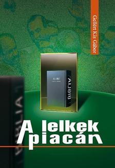 Gellért Kis Gábor - A lelkek piacán