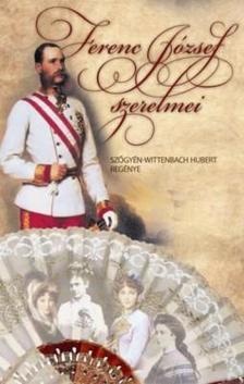 Sz�gy�n- Wittenbach Hubert - Ferenc J�zsef szerelmei