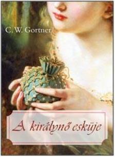 C. W. Gortner - A kir�lyn� esk�je