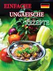 Kolozsv�ri Ildik� �s Hajni Istv�n - Einfache ungarische Rezepte