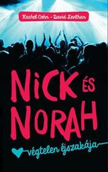COHN, RACHEL - LEVITHAN, DAVID - Nick és Norah végtelen éjszakája