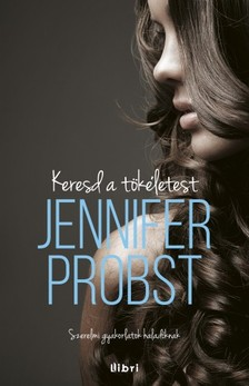 Jennifer Probst - Keresd a tökéletest! [eKönyv: epub, mobi]
