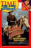 deMAURO, LISA - Theodore Roosevelt - The Adventurous President [antikv�r]