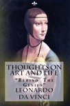 Leonardo Da Vinci, Maurice Baring, Lewis Einstein, Murat Ukray - Thoughts on Art and Life [eKönyv: epub,  mobi]