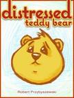 Przybyszewski Robert - Distressed Teddy Bear [eKönyv: epub,  mobi]