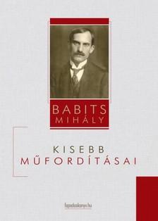 Babits Mihály - Babits Mihály kisebb műfordításai [eKönyv: epub, mobi]