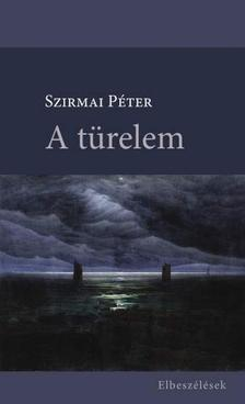 Szirmai P�ter - A t�relem (elbesz�l�sek)