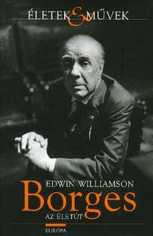 WILLIAMSON, EDWIN - BORGES - AZ �LET�T - �LETEK & M�VEK